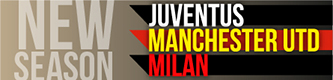 New Season Juventus Manchester United Milan